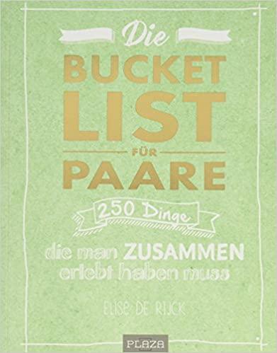 Elise de Rijck: Die Bucket List für Paare