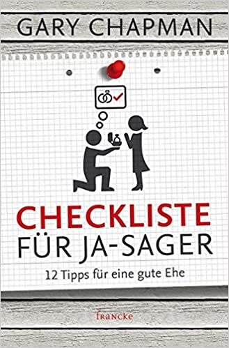 Gary Chapman: Checkliste für Ja-Sager